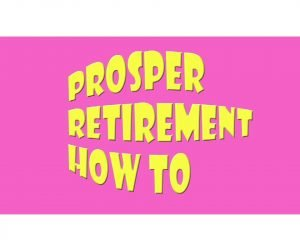 How To Prosper In Retirement
